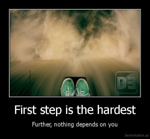first step is hardest